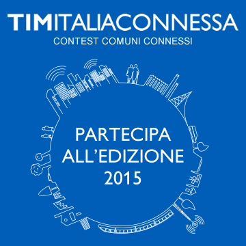 TIM Italia Connessa 2015 – Comuni Connessi: il contest di Telecom per i Comuni.